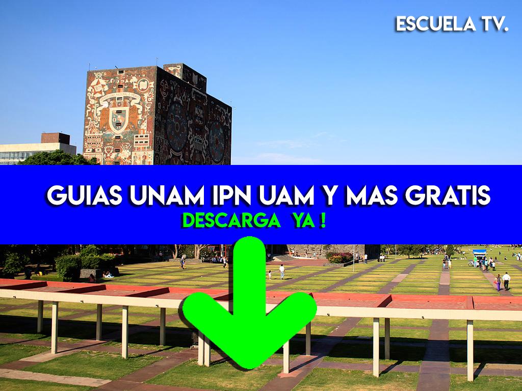 Guias UNAM IPN UAM-GRATIS 2019.