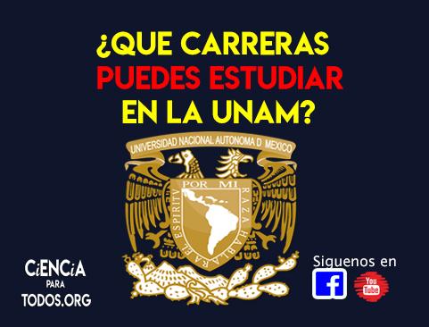 ¿Que carreras puedes estudiar en la UNAM?